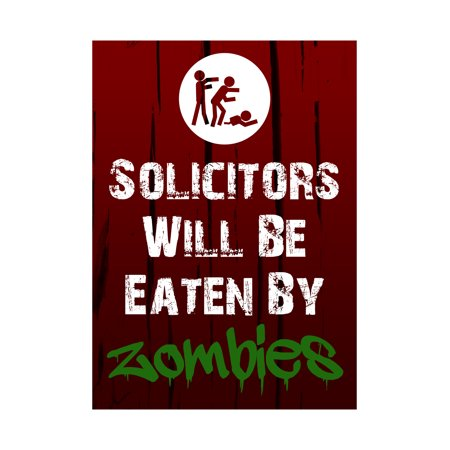 Solicitors Will Be Eaten By Zombies Print Zombie Picture Fun Scary Humor Halloween Seasonal Decoration Sign - Halloween Run Through Signs
