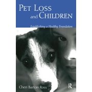Pet Loss and Children : Establishing a Health Foundation