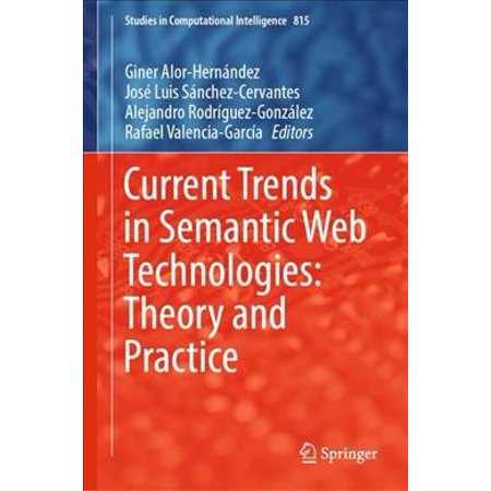 Current Trends In Semantic Web Technologies: Theory And Practice 1st ed.