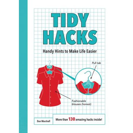 Tidy Hacks : Handy Hints to Make Life Easier