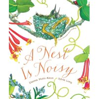 A Nest Is Noisy : (Nature Books for Kids, Children's Books Ages 3-5, Award Winning Children's Books)