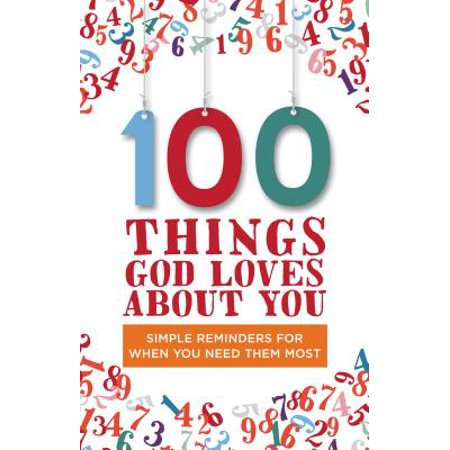 100 Things God Loves about You : Simple Reminders for When You Need Them (Most Challenging Thing About Being A Manager)