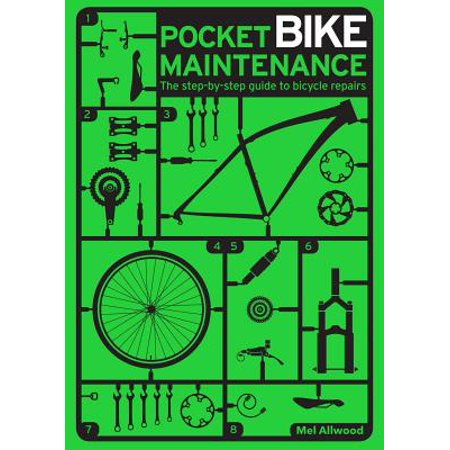 Pocket Bike Maintenance : The Step-By-Step Guide to Bicycle Repairs ()