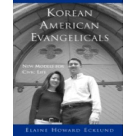 Korean American Evangelicals: New Models for Civic Life
