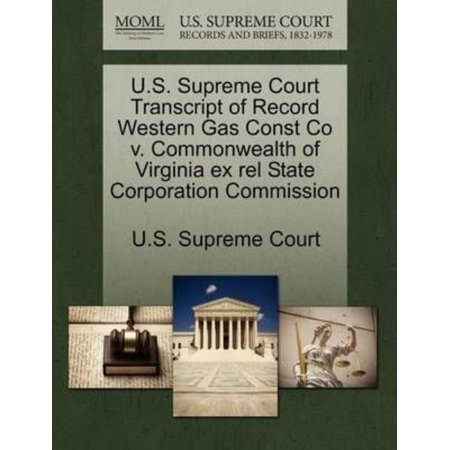 U S  Supreme Court Transcript Of Record Western Gas Const Co V  Commonwealth Of Virginia Ex Rel State Corporation Commission