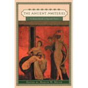 Ancient Mysteries : A Sourcebook of Sacred Texts
