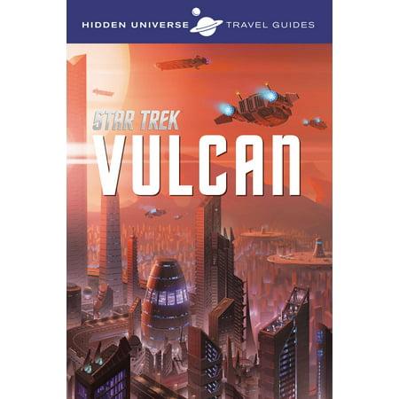 Hidden Universe Travel Guides: Star Trek : Vulcan