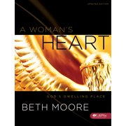 A Woman's Heart - Bible Study Book : God's Dwelling Place