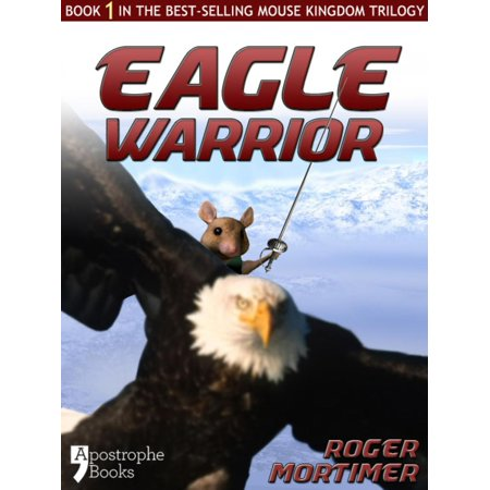 Eagle Warrior: Enhanced Edition - From The Best-Selling Children's Adventure Trilogy -