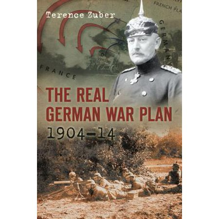 The Real German War Plan, 1904–14 (German Pans)