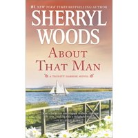Trinity Harbor Novel: About That Man: A Romance Novel (Paperback)