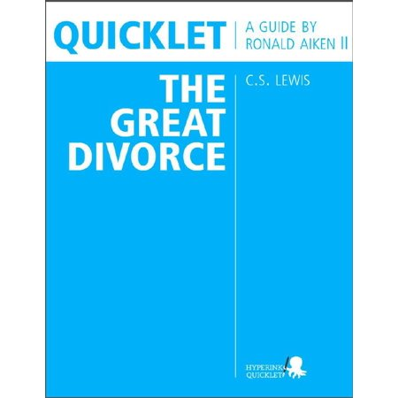 Quicklet on C.S. Lewis' The Great Divorce (CliffNotes-like Book Summary & Analysis): Chapter-by-Chapter Summary and Analysis -