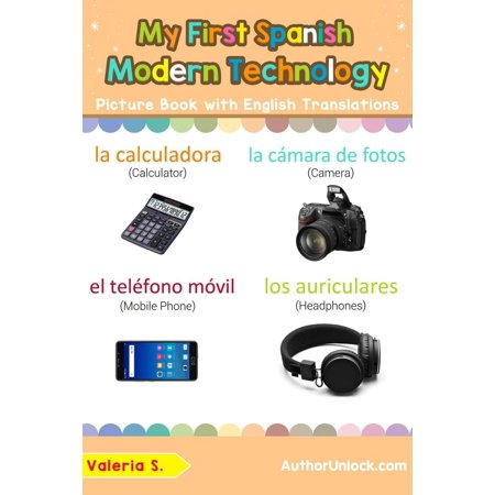 My First Spanish Modern Technology Picture Book with English Translations -
