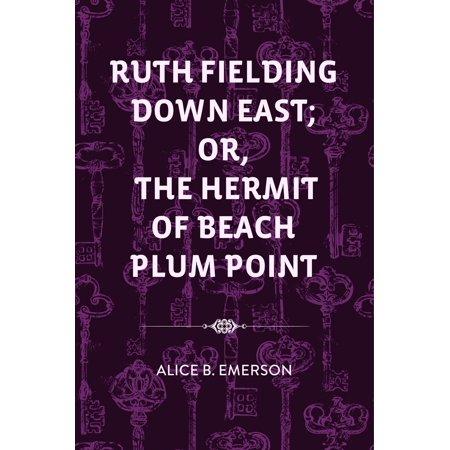 Beach Plum - Ruth Fielding Down East; Or, The Hermit of Beach Plum Point - eBook