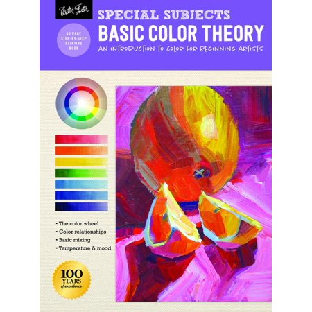 Special Subjects: Basic Color Theory : An introduction to color for beginning