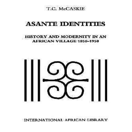 Asante Hub - Asante Identities : History and Modernity in an African Village, 1850-1950