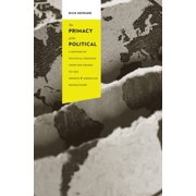 Columbia Studies in Political Thought / Political History: The Primacy of the Political : A History of Political Thought from the Greeks to the French and American Revolutions (Hardcover)