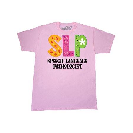SLP Speech Language Pathologist T-Shirt