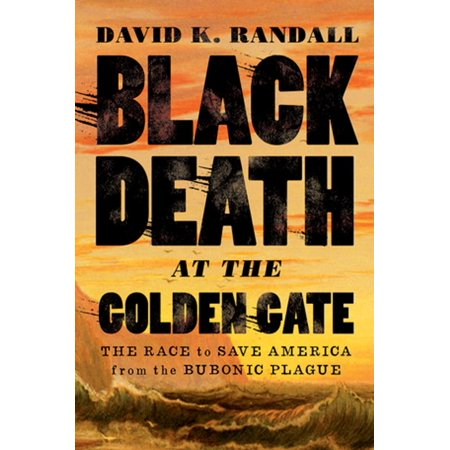 Black Death at the Golden Gate: The Race to Save America from the Bubonic Plague - eBook - Bubonic Plague Mask