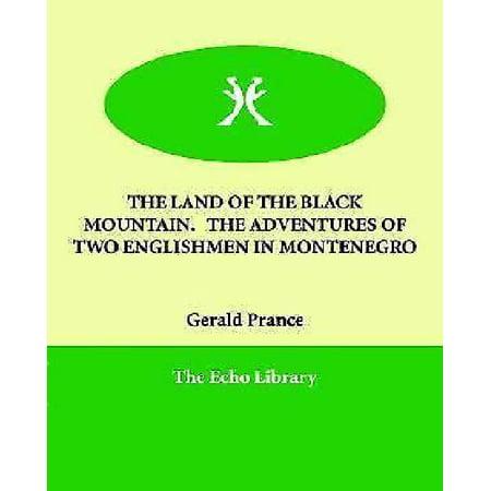 The Land Of The Black Mountain  The Adventures Of Two Englishmen In Montenegro