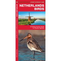 Pocket Naturalist Guide: Netherland Birds: A Folding Pocket Guide to Familiar Species (Paperback)