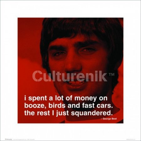 George Best - I Spent a Lot of Money on Booze Quote Poster Poster