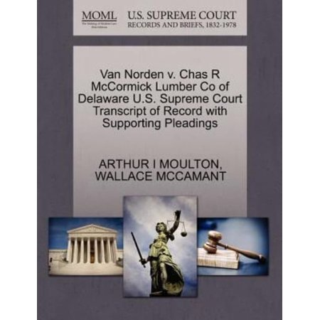 Van Norden V  Chas R Mccormick Lumber Co Of Delaware U S  Supreme Court Transcript Of Record With Supporting Pleadings