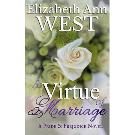 A Virtue of Marriage: A Pride & Prejudice Novel Variation by