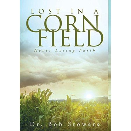 Lost In A Cornfield  Never Losing Faith
