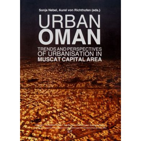 Urban Oman  Trends And Perspectives Of Urbanisation In Muscat Capital Area