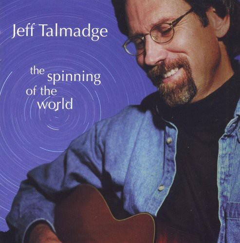 Jeff Talmadge - Spinning of the World [CD]