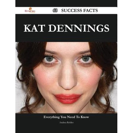 Kat Dennings 63 Success Facts - Everything you need to know about Kat Dennings - eBook
