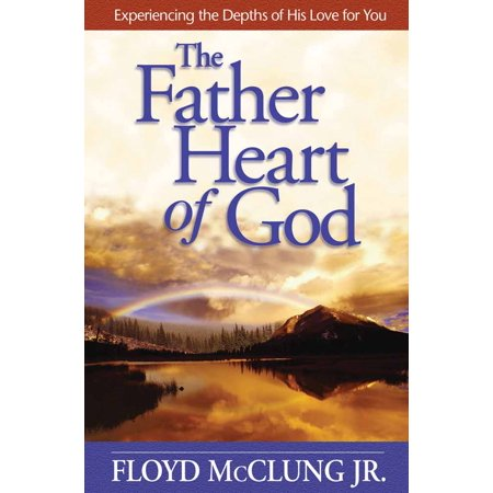 The Father Heart of God : Experiencing the Depths of His Love for You](Smile God Loves You)