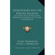 Shakespeare and Sir Walter Raleigh : Including Also Several Essays Previously Published in the New Shakspeareana