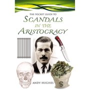 The Pocket Guide to Scandals of the Aristocracy - eBook