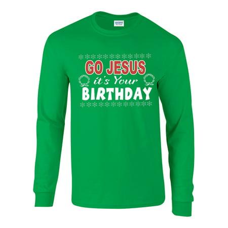 Go Jesus It's Your Birthday Ugly Christmas Sweater Long Sleeve Tee](Ugly Birthday)