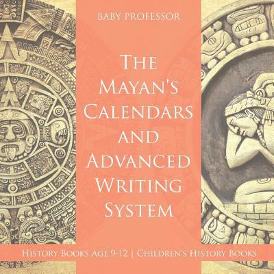 The Mayans' Calendars And Advanced Writi