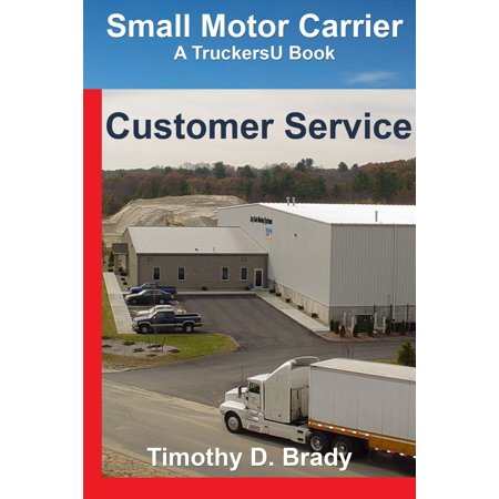 Small Motor Carriers: Customer Service - eBook (Motor Club Of America Customer Service Number)
