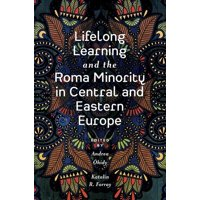 Lifelong Learning and the Roma Minority in Central and Eastern Europe (Hardcover)