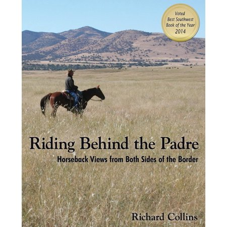 Riding Behind the Padre : Horseback Views from Both Sides of the