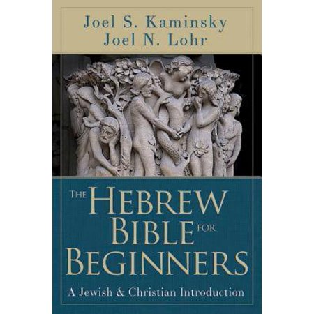 The Hebrew Bible for Beginners : A Jewish & Christian