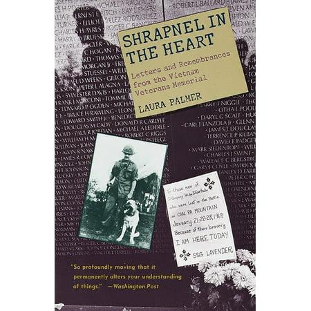 Shrapnel in the Heart : Letters and Remembrances from the Vietnam Veterans (Designer Of The Vietnam Veterans Memorial In Washington)
