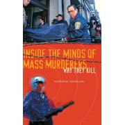 Inside the Minds of Mass Murderers: Why They Kill (Hardcover)