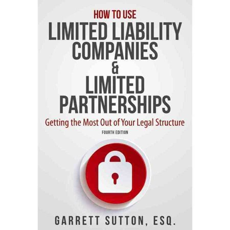 How To Use Limited Liability Companies   Limited Partnerships  Getting The Most Out Of Your Legal Structure