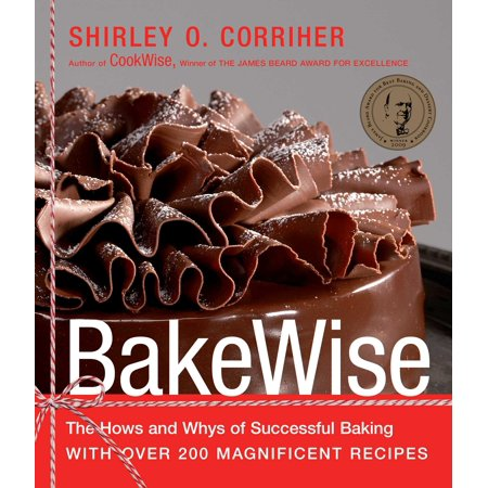 BakeWise : The Hows and Whys of Successful Baking with Over 200 Magnificent Recipes (Spooky Halloween Baking Recipes)