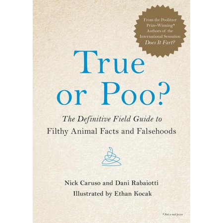 True or Poo? : The Definitive Field Guide to Filthy Animal Facts and Falsehoods (True Facts About Halloween)