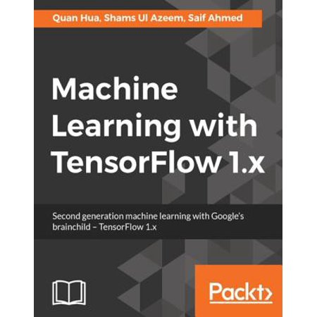 Machine Learning with TensorFlow 1.x - eBook ()