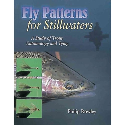 Fly Patterns for Stillwaters: A Study of Trout, Entomology and Tying