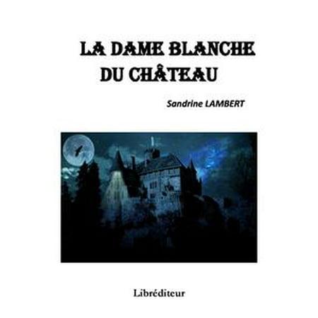 La dame blanche du château - eBook