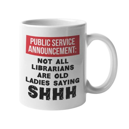Public Service Announcement For Halloween (Public Service Announcement: Not All Librarians Are Old Ladies Saying Shhh Funny Humor Coffee & Tea Gift Mug Cup, Desk Accessories & Office Supplies For School Librarian & Librarian's Assistant)